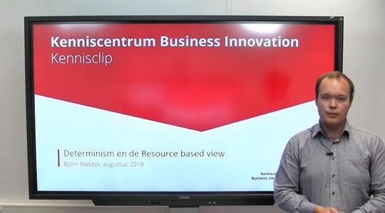 Kennisclip Determinism en de Resource based view