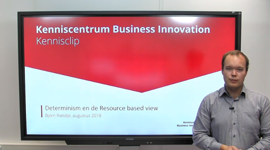 Kennisclip Determinism en de Resource based view